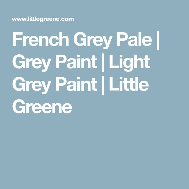 French Grey Pale | Grey Paint | Light Grey Paint | Little Greene