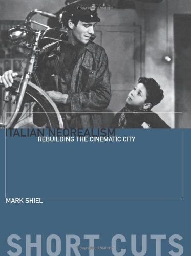 Italian Neorealism: Rebuilding the Cinematic City (Short Cuts)