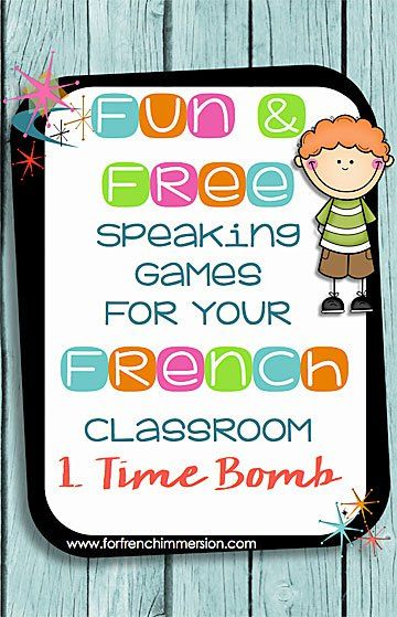 Fun Speaking Games for your French Classroom: part 1 - time bomb - use this game to get your students to practice vocabulary, grammar topics and structures, and even math!