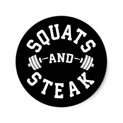 Squats and Steak Leg Day - Funny Workout Classic Round Sticker - personalize cyo diy design unique