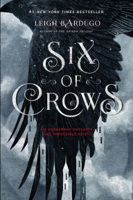 Six of Crows  by  Leigh Bardugo --
