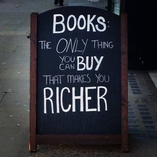 'Books: the only thing you can buy that makes you richer.' ― via Penguin Random House Facebook page.