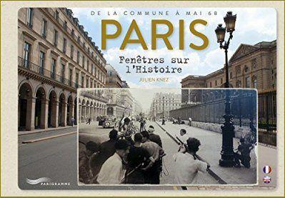 Paris - Fenêtres sur l'Histoire   Julien Knez