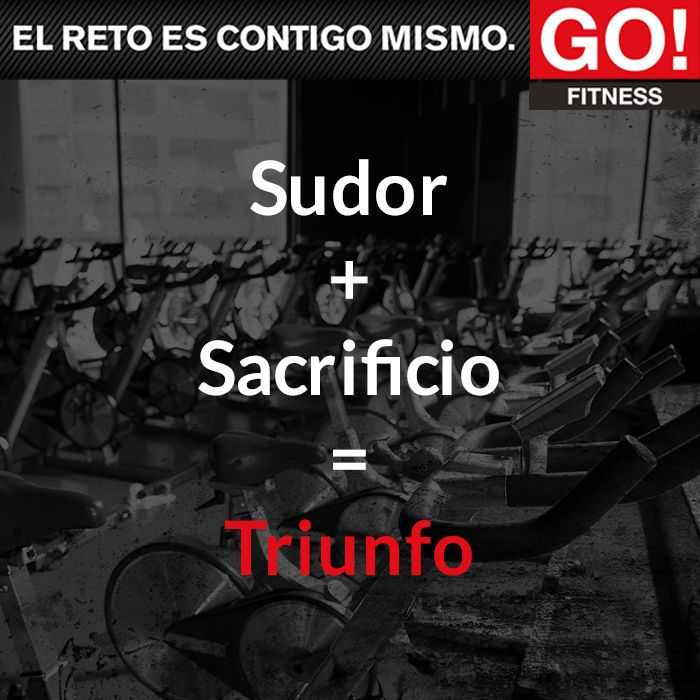 Sudor + Sacrificio = Triunfo #gofitness #clasesgo #ejercicio #gym #fit #fuerza #flexibilidad #reto #motivate