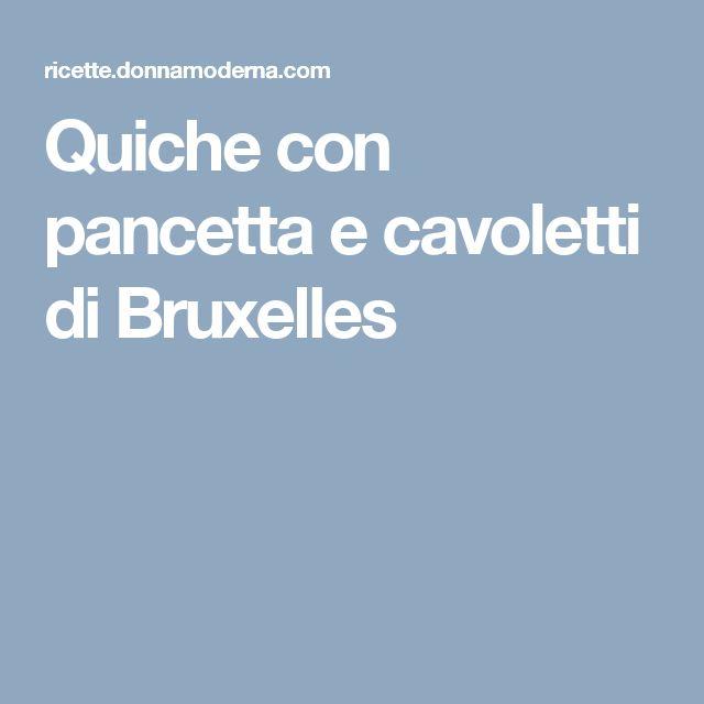 Quiche con pancetta e cavoletti di Bruxelles