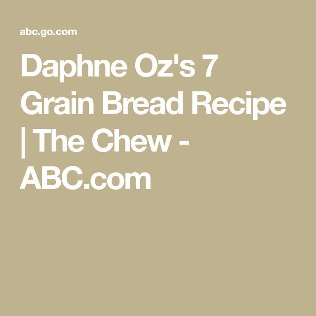 Daphne Oz's 7 Grain Bread Recipe | The Chew - ABC.com