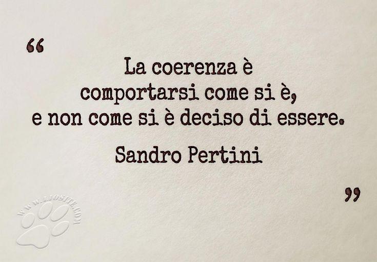 """Ce ne fossero ancora di persone di questa grandezza....  """"La coerenza è comportarsi come si è, e non come si è deciso di essere. """" Sandro Pertini  #SandroPertini, #coerenza,"""