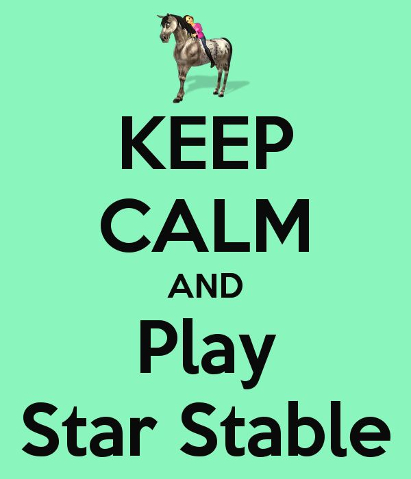 Keep Calm and Play Star Stable