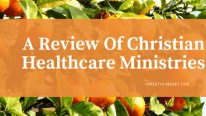A Review Of Christian Healthcare Ministries - Arrest Your ...