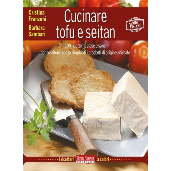 eBookLife consiglia:COME CUCINARE TOFU E SEITAN - 100 ricette gustose e sane per sostituire senza rimpianti i prodotti di origine animale. - www.ebooklife.it/salute-e-benessere/82495-cucinare-tofu-e-seitan.html
