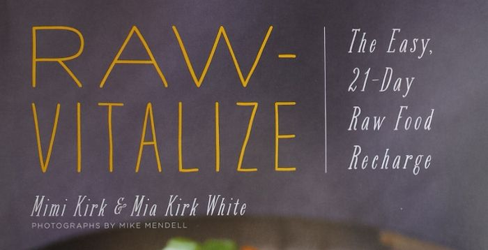 Raw-Vitalize: The Easy 21-Day Raw Food Recharge by Mimi Kirk and Mia Kirk White