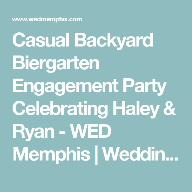 Casual Backyard Biergarten Engagement Party Celebrating Haley & Ryan - WED Memphis | Wedding Planner & Event Coordinator | Planning & Coordination | Weddings, Events & Design by Kathryn Sparks & Patti Ruleman, LLC