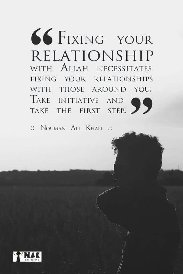 Fixing your relationship with Allah Subhanahu wa Ta'ala necessitates fixing your relationships with those around you. Take initiative and take the first step. | Nouman Ali Khan