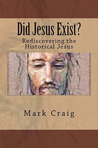 Did Jesus Exist?: Rediscovering the Historical Jesus by Mark Craig http://www.amazon.com/dp/B00XPFY3HS/ref=cm_sw_r_pi_dp_dzxXwb13GQM51