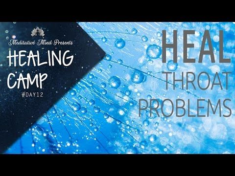 Healing Music for Throat Problems | Sound + Color Therapy | Healing Camp Day #12 - YouTube