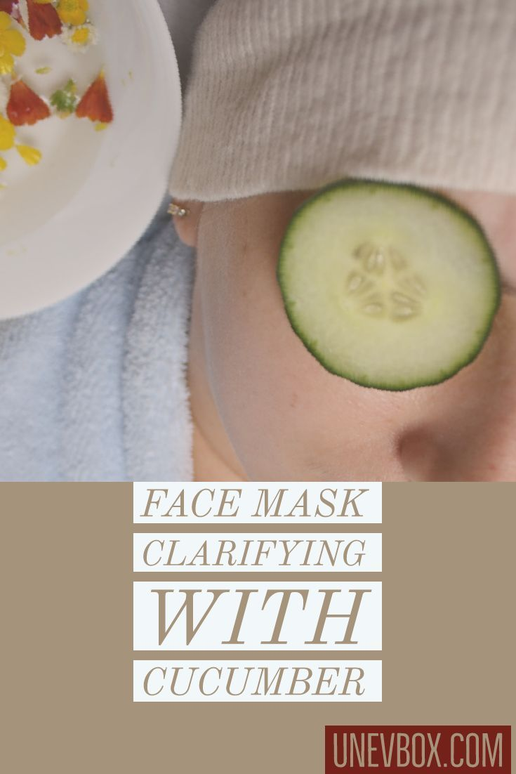 Face mask clarifying with cucumber - unevbox #FaceMoisturizerForAcne