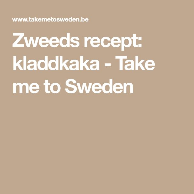 Zweeds recept: kladdkaka - Take me to Sweden