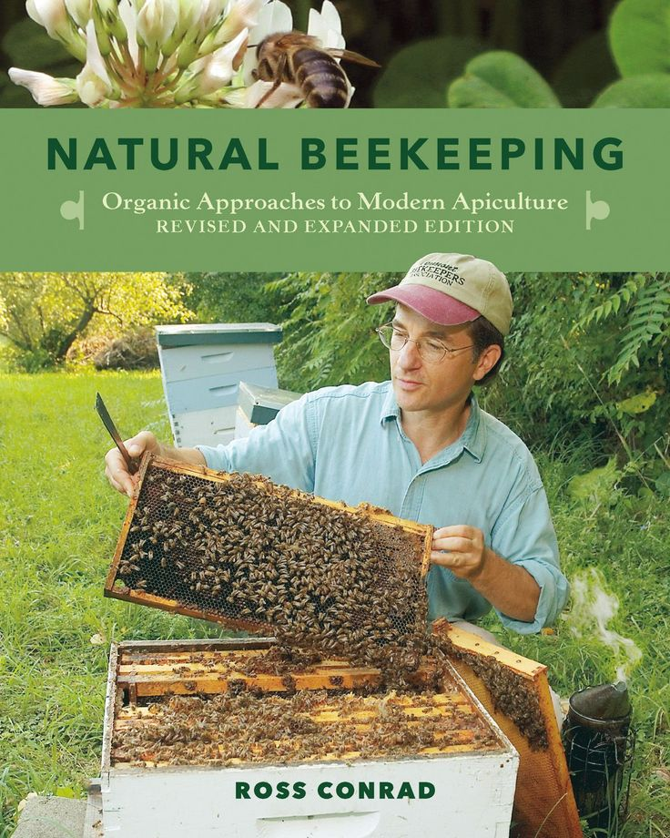 Natural Beekeeping by Ross Conrad - Great resource for learning how to keep bees holistically and organically.