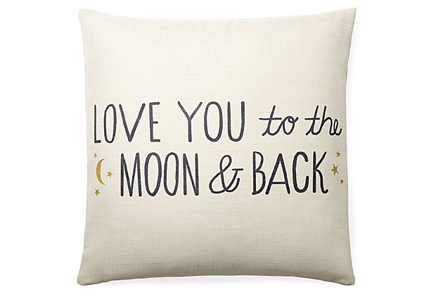 love you to the moon & back pillow.  join one kings lane and get a $15 credit.: Kids Bedrooms, Kid Bedrooms, Bitty Bedrooms, Pillow Talk, 20X20 Pillow, Decorating Ideas, Master Bedroom, Baby Rooms, Pillows