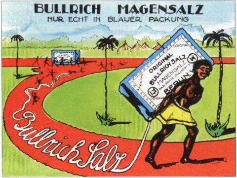 German vintage ad for Bullrich salt against stomachache.  The racist cliché of the exotic native as joyful servant continued to be popular in advertising long after colonial times.