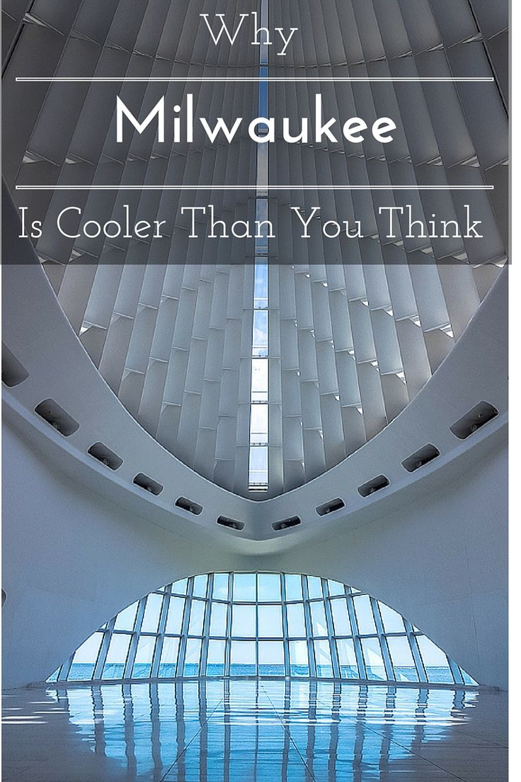 Why Milwaukee is cooler than you think www.casualtravelist.com