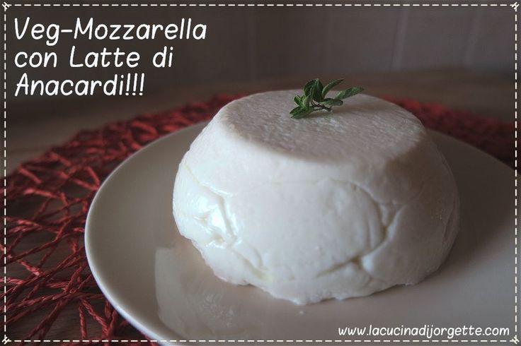 Veg-Mozzarella con latte di anacardi