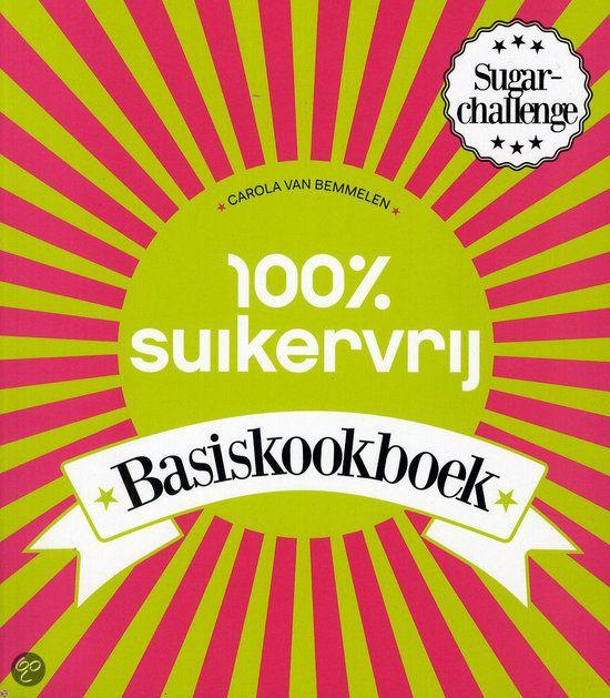 Review van 100% suikervrij basiskookboek geschreven door Carola van Bemmelen. Met 80 recepten en informatie omtrent suikervrij eten is het boek waardevol.