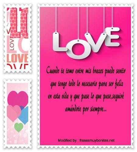 descargar frases de amor para mi enamorado,textos bonitos de amor para enviar a mi novio por whatsapp:  http://www.frasesmuybonitas.net/mensajes-romanticos-para-conquistar/