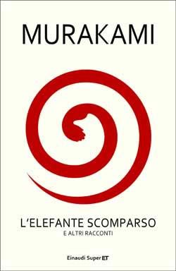 Murakami Haruki, L'elefante scomparso, Super ET - DISPONIBILE ANCHE IN EBOOK