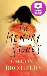 Book of the Week: The Memory Stones by Caroline Brothers – Better Reading