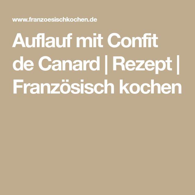 Auflauf mit Confit de Canard | Rezept | Französisch kochen