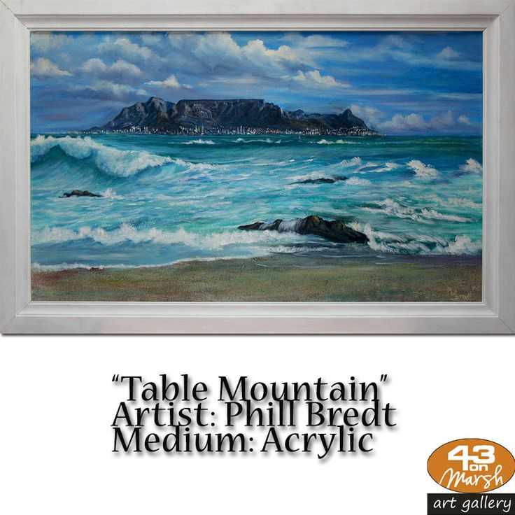 """Table Mountain""  Acrylic on canvas by Phill Bredt Contact 43 on Marsh #ArtGallery should you be interested in a work: 083 390 8000 #art #artist, #painting"