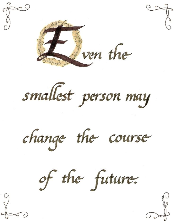 Galadriel Quote by ~elhalfling on deviantART.     I would love to put this quote on a nursery wall.