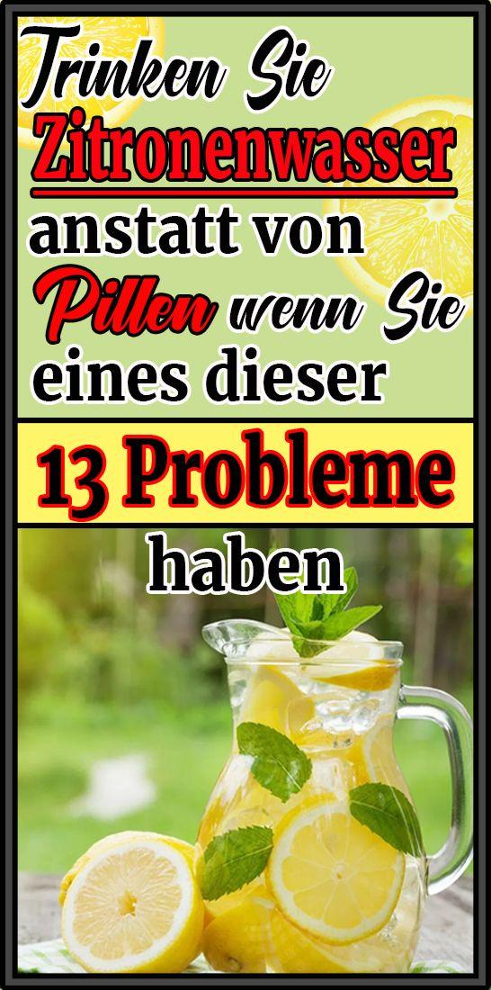 Trinken Sie Zitronenwasser Anstatt von Pillen, Wenn Sie Eines Dieser 13 Probleme Haben – Sandra Ruempel