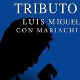 awesome LATIN MUSIC - Album - $5.99 - Tributo a Luis Miguel Con Mariachi