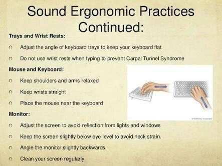 Ergonomic Practices Continued