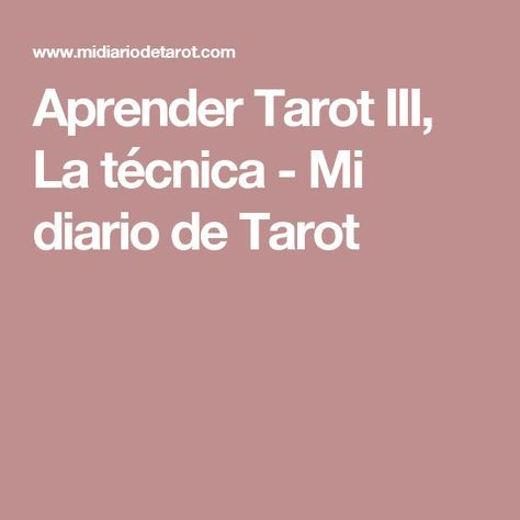 Aprender Tarot III, La técnica - Mi diario de Tarot