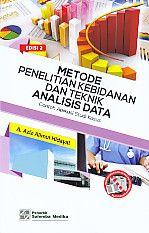 Metode Penelitian Kebidanan Dan Teknik Analisis Data – Contoh Aplikasi Studi Kasus, A. Aziz Alimul Hidayat