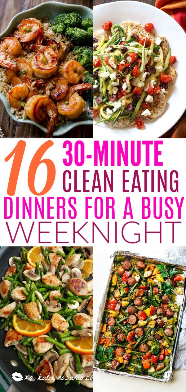 16 30 Minute Clear Consuming Dinners For a Busy Weeknight