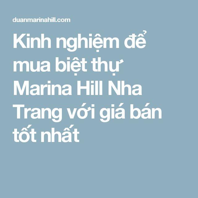 Kinh nghiệm để mua biệt thự Marina Hill Nha Trang với giá bán tốt nhất