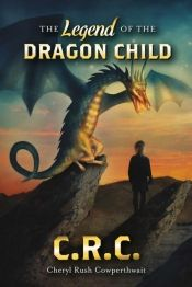 The Legend of the Dragon Child by Cheryl Rush Cowperthwait - OnlineBookClub.org Book of the Day! @OnlineBookClub