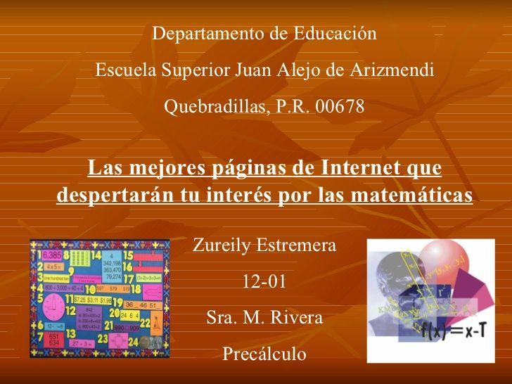 Departamento de Educación Escuela Superior Juan Alejo de Arizmendi Quebradillas, P.R. 00678 Las mejores páginas de Interne...
