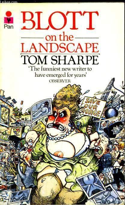 BLOTT ON THE LANDSCAPE: TOM SHARPE