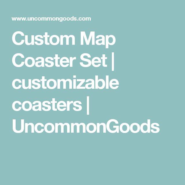 Custom Map Coaster Set | customizable coasters | UncommonGoods