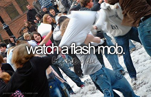 yes, please!!!: Flash Mob, Bucketlist, The Flash, Buckets Lists, Real Life, Friends With Benefits, Buckets List3, Flashmob, Bucket Lists