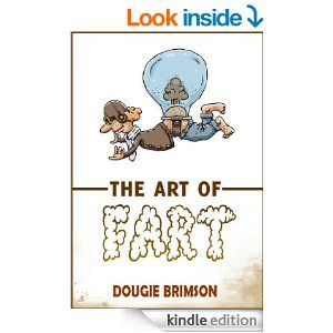 The Art of Fart: The Joy of Flatulence!