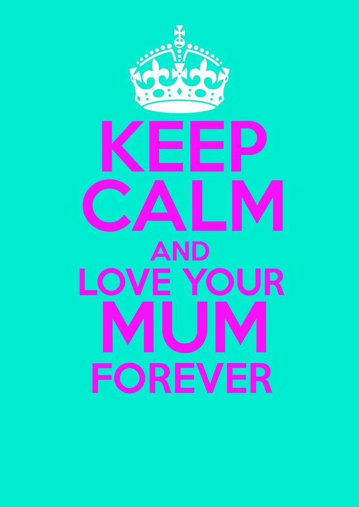 Keep Calm And  | Keep Calm and Love Mum, wallpaper, wallpaper hd, Keep Calm and Love ...