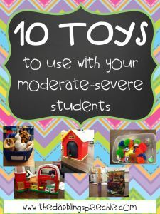 Lots of ideas for toys to use with your mod-severe population.  www.thedabblingspeechie.com #slpeeps #dabblingslp