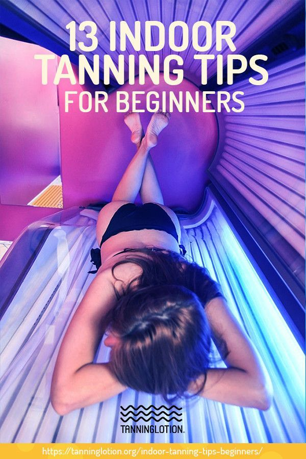 13 Indoor Tanning Tips For Beginners Tanning tips