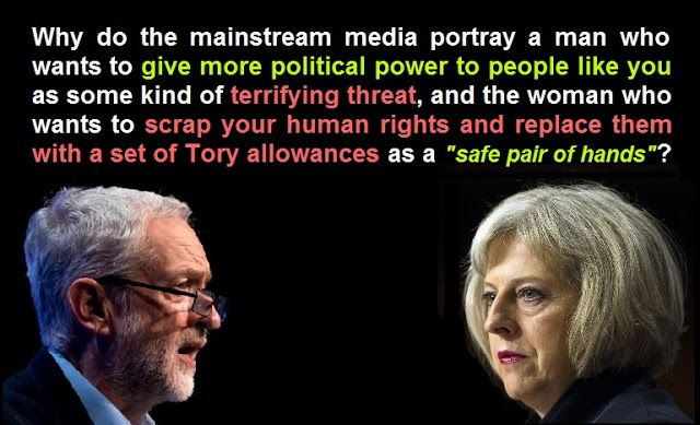 "The Westminster establishment aren't trying to define Jeremy Corbyn as a ""threat"" and Theresa May as a ""safe pair of hands"" because they care about your best interests. They don't give a shit about you."